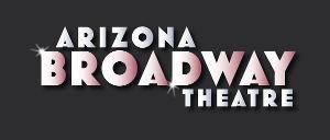 Arizona Broadway Theatre Unveils 16th Season Of 'Broadway Series' Mainstage Shows