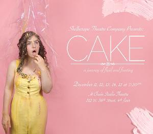 Shellscrape Theatre Company Presents Delicious NYC Premiere Of CAKE