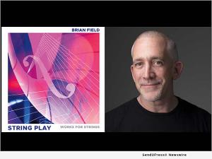 Brian Field to Release Fifth Album, STRING PLAY This Month