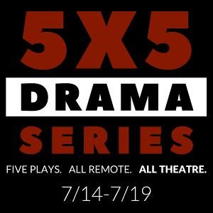 5X5 Drama Series 2020 - Playwrights And Directors Announced
