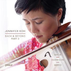 Jennifer Koh's BACH & BEYOND PART 3 Concludes Landmark Series On Cedille Records Nov. 13
