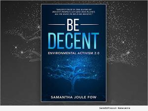 New Book BE DECENT by Samantha Joule Fow Reveals The Secrets Of Green Tech