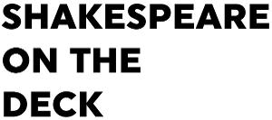 Shakespeare On The Deck Series 3 Relaunch To 'Shake' Live Performance