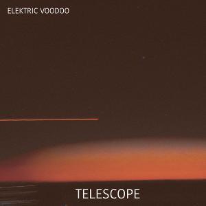 Elektric Voodoo Releases New Single 'Telescope'