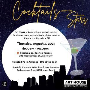 Art House Productions Announces Cocktails Under The Stars Fundraiser