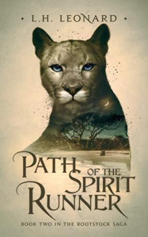 L.H. Leonard Releases New Epic Fantasy PATH OF THE SPIRIT RUNNER