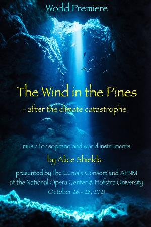 APNM to Present World Premiere Performances of Alice Shields' THE WIND IN THE PINES