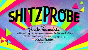 Broadway Meets Musical Improv in SHITZPROBE Featuring Heath Saunders