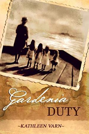 Kathleen Varn's Novel, GARDENIA DUTY, Has Left The Pier