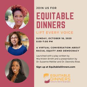 EQUITABLE DINNERS: LIFT EVERY VOICE Series Presents Dr. Suzanne Mettler, Dr. Deondra Rose and More