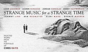 Chris Rayis' STRANGE MUSIC FOR A STRANGE TIME to perform at 244 Studios!