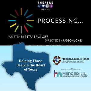 Theatre East to Contribute 100% Of Ticket Proceeds From PROCESSING Performance to Texas Relief Efforts