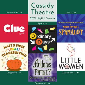 The Cassidy Theatre Announces 2021 Season Featuring CLUE: STAY AT HOME EDITION, ORDINARY DAYS and More