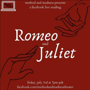 Method and Madness Presents A Facebook Live Stream Of ROMEO AND JULIET
