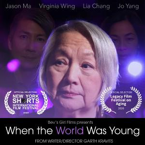WHEN THE WORLD WAS YOUNG Set For Virtual World Premiere At The New York Shorts International Film Festival