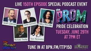 THE PROM Stars Caitlin Kinnunen, Izzy McCalla and More Celebrate Pride with The Theatre Podcast with Alan Seales!