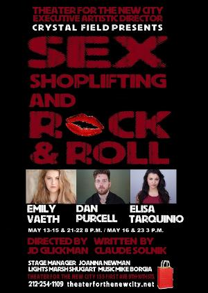 SEX, SHOPLIFTING & ROCK N' ROLL Comes To Theater For The New City