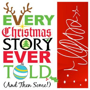 Sauk Announces Cast For EVERY CHRISTMAS STORY EVER TOLD (AND THEN SOME!)