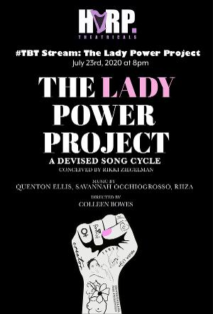 HARP Theatricals To Present Livestream Of THE LADY POWER PROJECT: A DEVISED SONG CYCLE