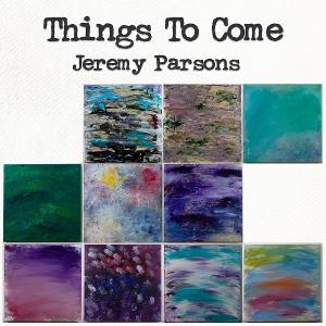 San Antonio's Jeremy Parsons Releases THINGS TO COME Album