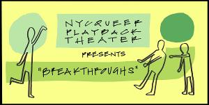 BREAKTHROUGHS to be Presented by NY Queer Playback Theater
