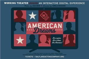 Salt Lake Acting Company Presents the Utah Premiere of a Working Theater Production of AMERICAN DREAMS