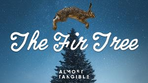 Almost Tangible Announces New 'Audio For Good' Release, Hans Christian Andersen's THE FIR TREE