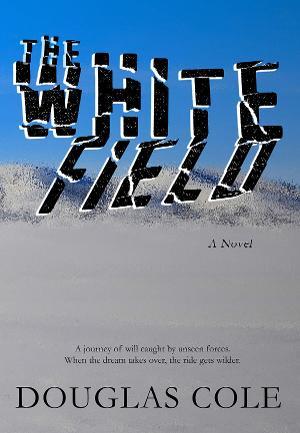 Douglas Cole Releases New Noir Drama THE WHITE FIELD