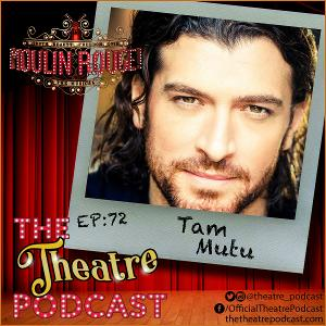 Podcast Exclusive: The Theatre Podcast With Alan Seales Chats with Tam Mutu of MOULIN ROUGE!
