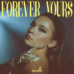 Noelle Returns With 'Forever Yours' Single