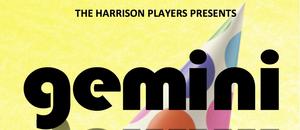 The Harrison Players Present GEMINI