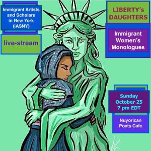 Nuyorican Poets Café LIBERTY'S DAUGHTERS: IMMIGRANT WOMEN'S MONOLOGUES