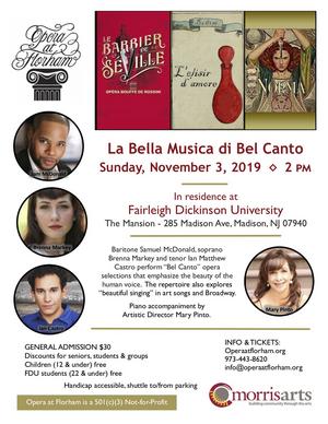 Opera At Florham Presents LA BELLA MUSICA DI BEL CANTO