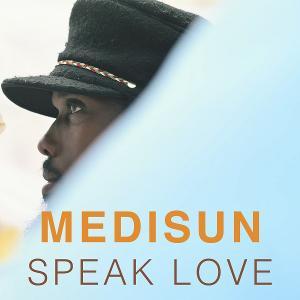 Medisun Releases New Song 'Speak Love' Aug. 20