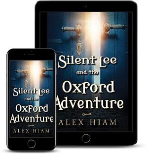 Alex Hiam Releases New YA Fantasy SILENT LEE AND THE OXFORD ADVENTURE