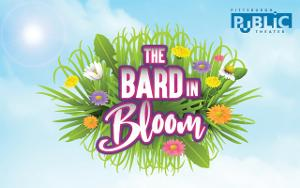 THE BARD IN BLOOM to be Presented by Pittsburgh Public Theater
