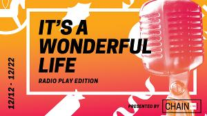 IT'S A WONDERFUL LIFE, RADIO PLAY EDITION Adapted And Directed By Greg Cicchino