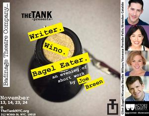 Badinage Theatre Company Presents WRITER. WINO. BAGEL EATER. At The Tank