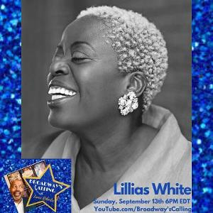 Tony Winner Lillias White Is LIve On Broadway's Calling This Sunday