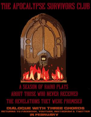Dialogue With Three Chords Continues Their Tenth Season Of Theatre Online With THE APOCALYPSE SURVIVORS CLUB SERIES