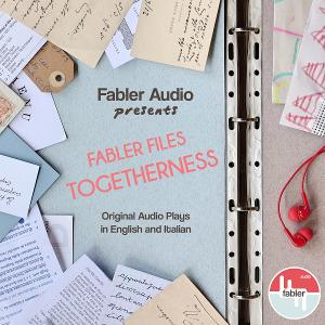 Fabler Audio Announces Launch of FABLER FILES, Original Audio Plays By Italian And American Playwrights
