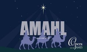 Opera On The James And Liberty University Present AMAHL AND THE NIGHT VISITORS