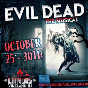 EVIL DEAD THE MUSICAL is Coming to the Landis Main Stage for Halloween Week