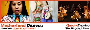 Queens Theatre Presents MOTHERLAND DANCES