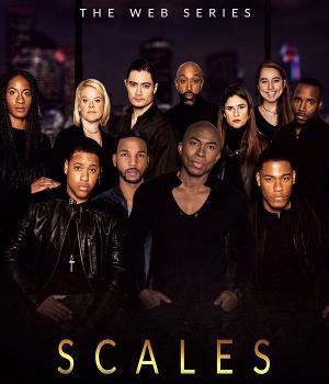 Patrick Ladonis Launches SCALES The Web Series!  The Series on Everyone's Watch List.