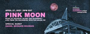 Eleonor Sandresky's Lunar Landscapes Presents PINK MOON