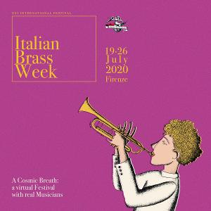 ITALIAN BRASS WEEK 2020 – A Cosmic Breath: A Virtual Festival With Real Musicians