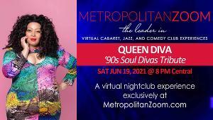 MetropolitanZoom to Present '90s Soul Divas Tribute