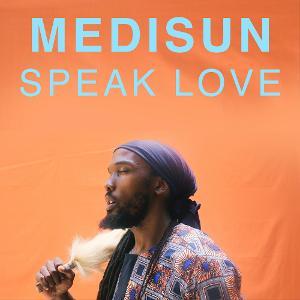 Medisun Releases New Song & Video 'Speak Love'