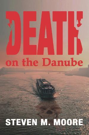 Steven M. Moore Releases New Mystery Novel DEATH ON THE DANUBE